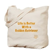 Life is better with a Golden Retriever Tote Bag