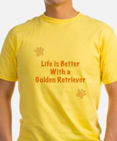 Life is better with a Golden Retriever T