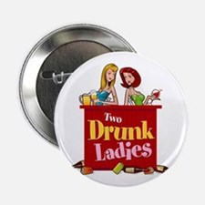 "Two Drunk Ladies 2 2.25"" Button (10 pack)"