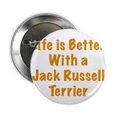 """Life is better with a Jack Russell Terrier 2.25"""" B"""