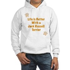 Life is better with a Jack Russell Terrier Hoodie