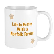 Life is better with a Norfolk Terrier Mug