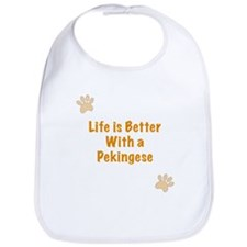 Life is better with a Pekingese Bib