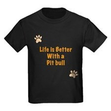 Life is better with a Pit Bull T
