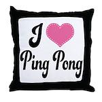 I Love Ping Pong Throw Pillow
