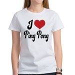 I Love Ping Pong Women's T-Shirt