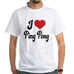 I Love Ping Pong White T-Shirt