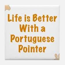Life is better with a Portuguese Pointer Tile Coas