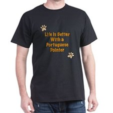 Life is better with a Portuguese Pointer T-Shirt