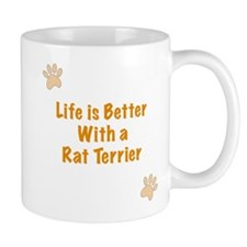 Life is better with a Rat Terrier Mug