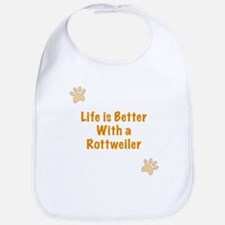 Life is better with a Rottweiler Bib
