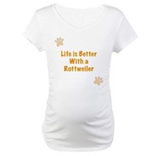 Life is better with a Rottweiler Shirt