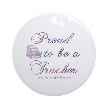 Proud to be a Trucker Ornament (Round)
