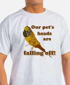 2-our pets heads are falling off copy T-Shirt