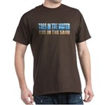 Toes in the Water ~ Ass In The Sand Dark T-Shirt