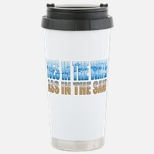 Toes in the Water ~ Ass In The Sand Travel Mug