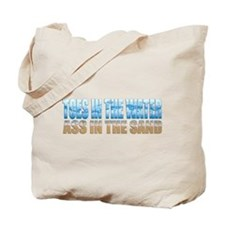 Toes in the Water ~ Ass In The Sand Tote Bag