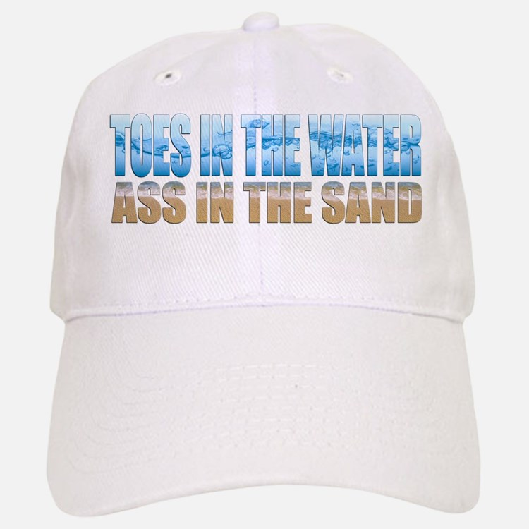 Toes in the Water ~ Ass In The Sand Baseball Baseball Cap