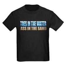 Toes in the Water ~ Ass In The Sand T