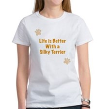 Life is better with a Silky Terrier Tee