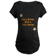 Life is better with a Silky Terrier T-Shirt