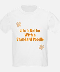 Life is better with a Standard Poodle T-Shirt