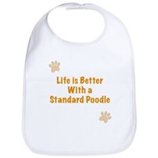 Life is better with a Standard Poodle Bib