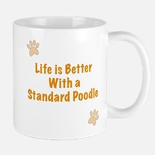 Life is better with a Standard Poodle Mug