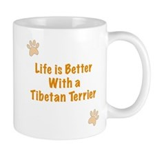 Life is better with a Tibetan Terrier Small Mug