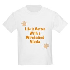 Life is better with a Wirehaired Vizsla T-Shirt