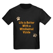 Life is better with a Wirehaired Vizsla T