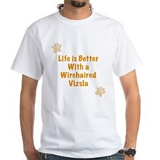 Life is better with a Wirehaired Vizsla Shirt