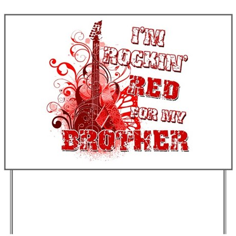 Im Rockin Red for my Brother Yard Sign