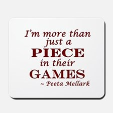 I'm More Than Just a Piece in their Games Mousepad