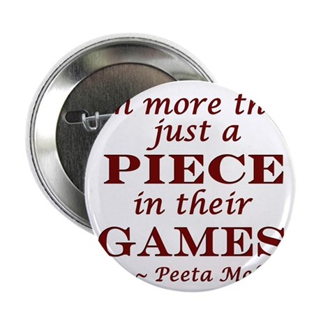 """I'm More Than Just a Piece in their Games 2.25"""" Bu"""