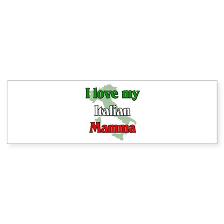 I Love My Italian Mamma Bumper Sticker