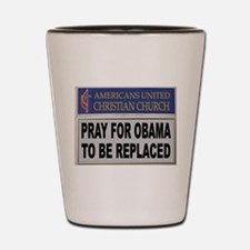 OBAMA PRAYER Shot Glass