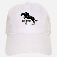 Get Over It! Horse Jumper Baseball Baseball Cap