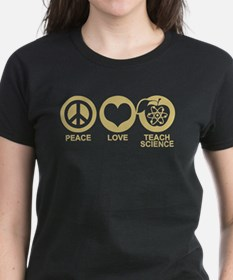 Peace Love Teach Science Tee