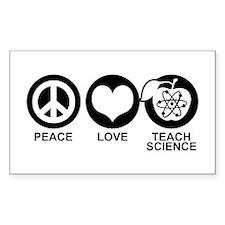 Peace Love Teach Science Decal