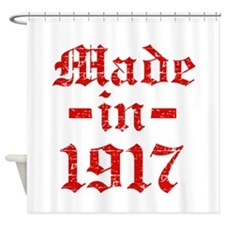 Made In 1917 Shower Curtain