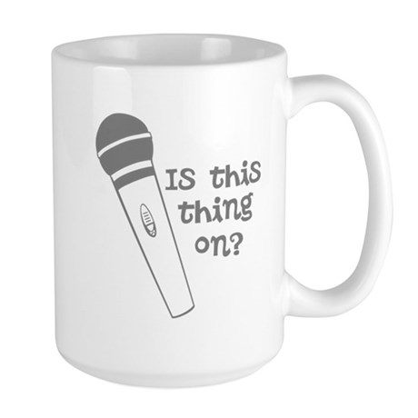 is this thing on Large Mug