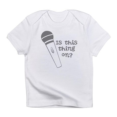 is this thing on Infant T-Shirt