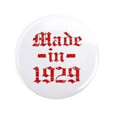 """Made In 1929 3.5"""" Button"""
