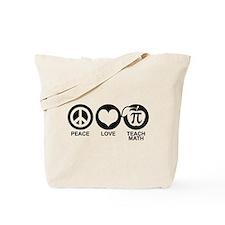 Peace Love Teach Math Tote Bag