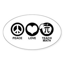Peace Love Teach Math Decal