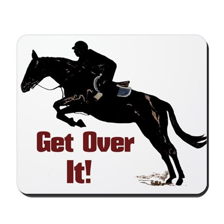 Get Over It! Horse Jumper Mousepad