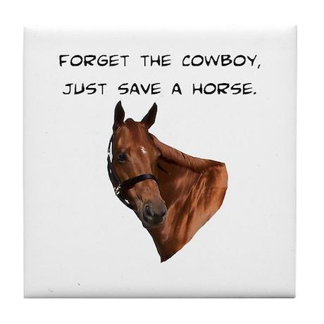 Forget Cowboy Save Horse Tile Coaster