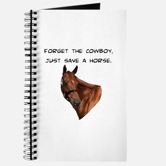 Forget Cowboy Save Horse Journal