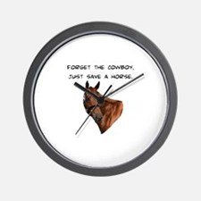 Forget Cowboy Save Horse Wall Clock